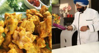 """""""Chef Harpal Singh Sokhi"""" Holi Special – Ajwain Ke Pakodey"""