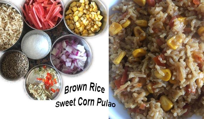 Brown Rice Sweet Corn Pulao