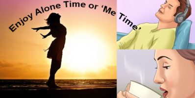 Enjoy Alone Time or 'Me Time'