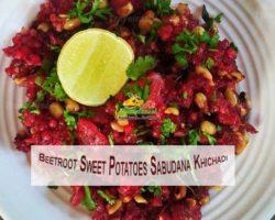 Beetroot Sweet Potatoes Sabudana Khichadi